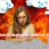7 Natural Ways To Reduce Anger